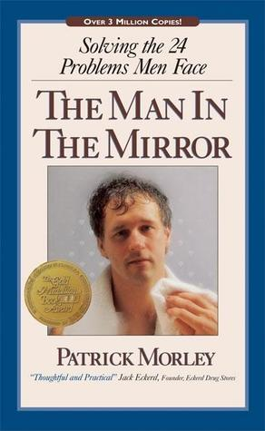 Devotions for the Man in the Mirror: 57 Readings to Cultivate A Deeper Walk With Christ  by  Patrick Morley