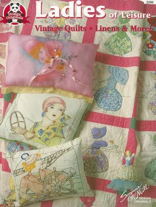 Ladies Of Leisure: Vintage Quilts, Linens, and More! Margaret Allyson