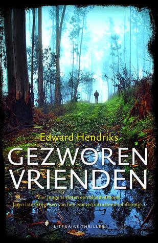 Gezworen vrienden  by  Edward Hendriks