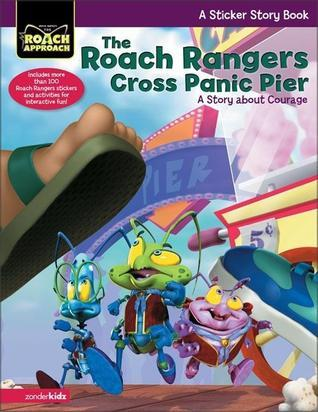The Roach Rangers Cross Panic Pier: A Story about Courage  by  Sharon E. Lamson