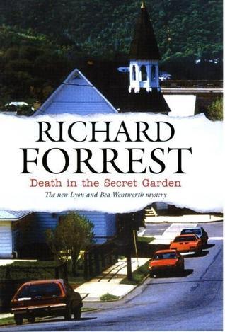 Death in the Secret Garden (Lyon & Bea Wentworth Adventures  by  Richard Forrest