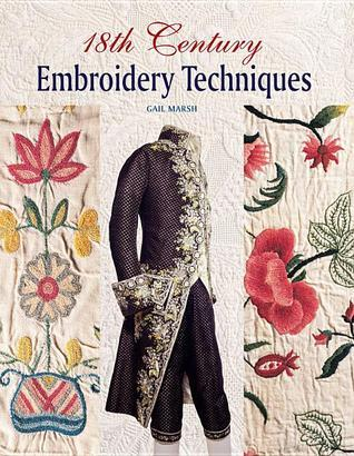 18th Century Embroidery Techniques Gail Marsh