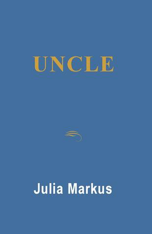 Uncle  by  Julia Markus