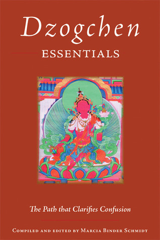 Dzogchen Essentials: The Path That Clarifies Confusion  by  Padmasambhava