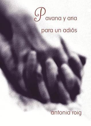 Pavana y aria para un adiós Antonia Roig