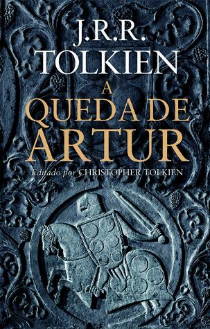 A Queda de Arthur J.R.R. Tolkien