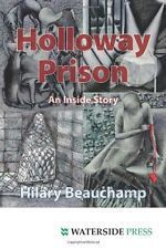 Holloway Prison: An Inside Story Hillary Beauchamp