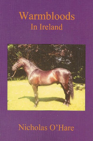 Warmbloods in Ireland  by  Nicholas OHare