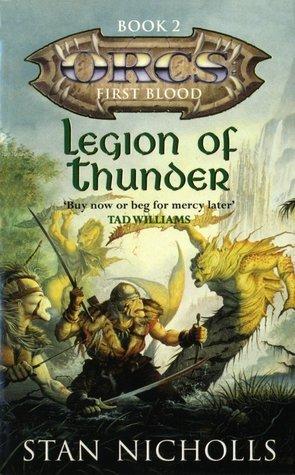 Legion Of Thunder (Orcs: First Blood, #2)  by  Stan Nicholls