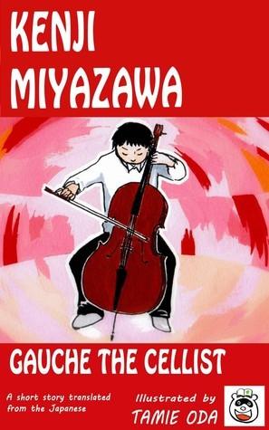 Gauche the Cellist  by  Miyazawa Kenji