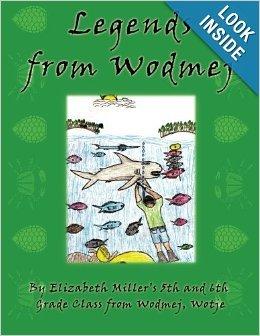 Legends from Wodmej  by  Wotje Elizabeth Millers 5th and 6th Grade Class from Wodmej