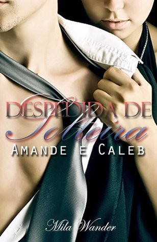 Despedida de Solteira: Amande e Caleb  by  Mila Wander