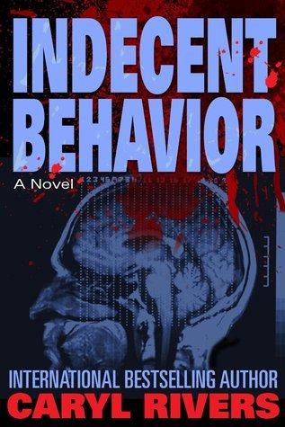 Indecent Behavior Caryl Rivers