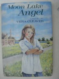 Moon Lake Angel  by  Vera Cleaver