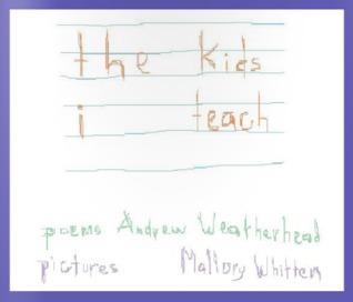 The Kids I Teach Andrew Weatherhead