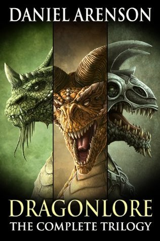 Dragonlore: The Complete Trilogy  by  Daniel Arenson