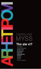 Arhetipovi : Tko ste vi? Caroline Myss