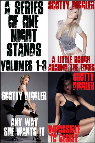 A Series Of One Night Stands: Volumes 1-3  by  Scotty Diggler