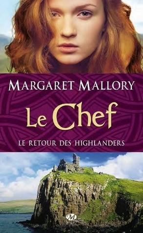 Le chef (Le retour des Highlanders, #4) Margaret Mallory