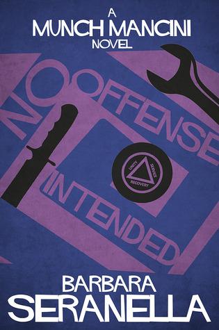 No Offense Intended (Munch Mancini Novels)  by  Barbara Seranella