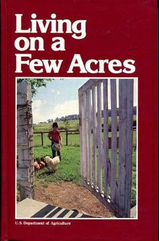 Living On A Few Acres  by  U.S. Department of Agriculture
