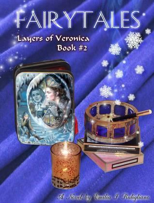 Fairytales (Layers of Veronica #2) Emilia I. Rutigliano