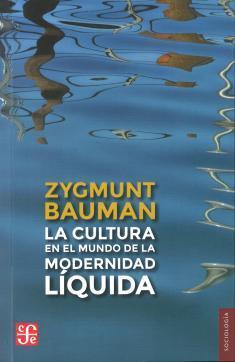 La cultura en el mundo de la modernidad líquida  by  Zygmunt Bauman