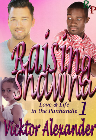 Raising Shawna (Love & Life in the Panhandle, #1) Vicktor Alexander