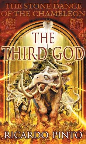 The Third God (The Stone Dance of the Chameleon, #3) Ricardo Pinto