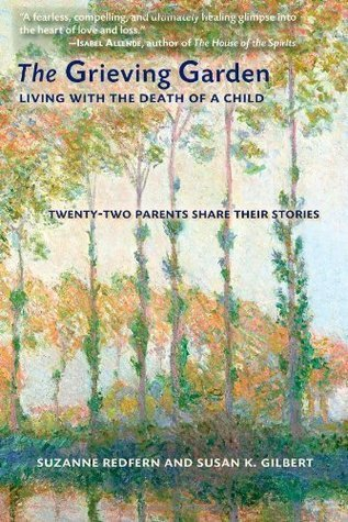 The Grieving Garden: Living with the Death of a Child Suzanne Redfern
