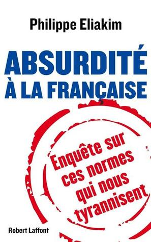 Absurdité à la française  by  Philippe Eliakim