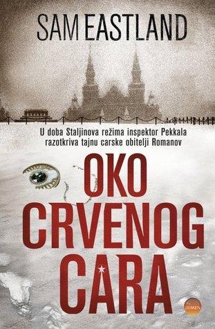 Oko Crvenog cara (Inspector Pekkala #1)  by  Sam Eastland