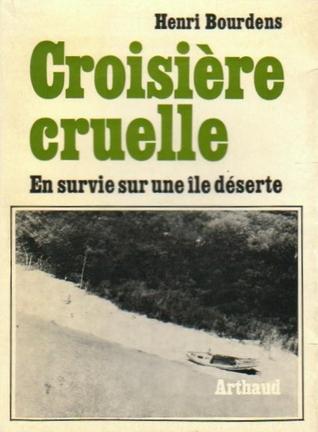 Croisière cruelle: En survie sur une île déserte Henri Bourdens