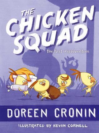 The Chicken Squad: The First Misadventure (Chicken Squad, #1) Doreen Cronin