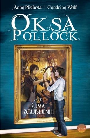 Oksa Pollock: Šuma izgubljenih (Oksa Pollock #2) Anne Plichota