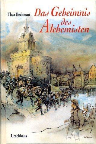 Das Geheimnis des Alchemisten Thea Beckman