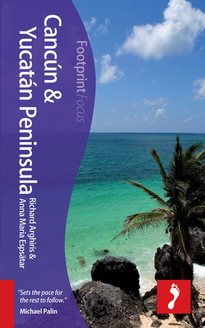 Cancún & Yucatan Peninsula Focus Guide, 2nd Richard Arghiris
