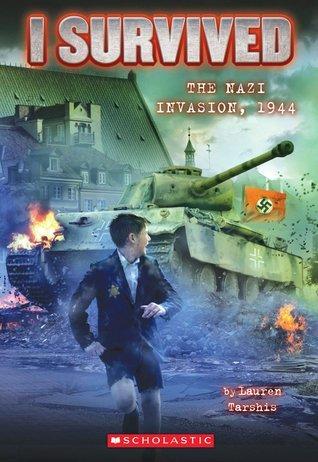 The Nazi Invasion, 1944 (I Survived, #9) Lauren Tarshis