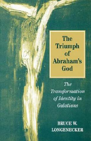 The Triumph of Abrahams God  by  Bruce W. Longenecker