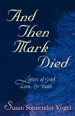 And Then Mark Died Susan Sonnenday Vogel