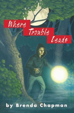 Where Trouble Leads Brenda Chapman