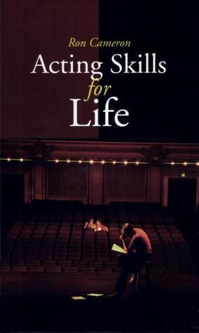 Acting Skills for Life Ron A. Cameron