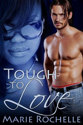 Tough To Love  by  Marie Rochelle