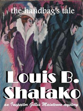 The Handbags Tale (Maintenon Mysteries, #1) Louis Bertrand Shalako