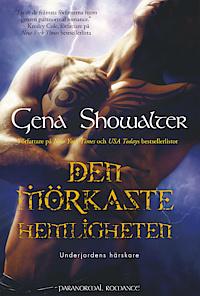 Den Mörkaste Hemligheten (Lords of the Underworld, #7) Gena Showalter