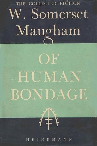 Of Human Bondage: A Novel W. Somerset Maugham