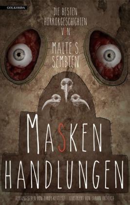 Maskenhandlungen Malte S. Sembten