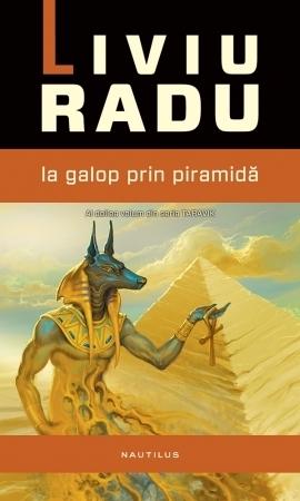 La galop prin piramidă (Taravik #2) Liviu Radu