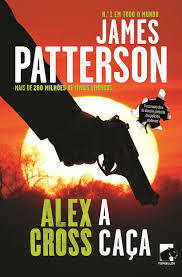 Alex Cross - A Caça (Alex Cross, #14)  by  James Patterson