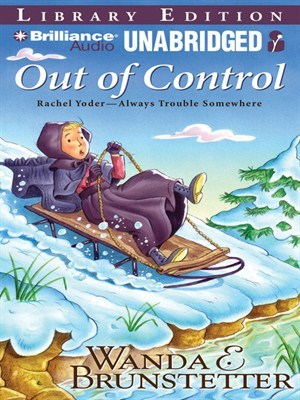 Out of Control (Rachel Yoder — Always Trouble Somewhere #3)  by  Wanda E. Brunstetter